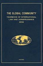 The Global Community Yearbook Of International Law and Jurisprudence 2016 (Global Community, Yearbook of International Law & Jurisprudence)
