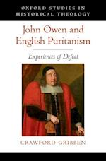John Owen and English Puritanism (Oxford Studies in Historical Theology)