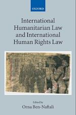 International Humanitarian Law and International Human Rights Law (Collected Courses of the Academy of European Law, nr. 1)