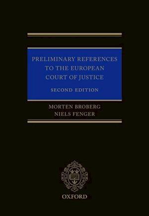 Preliminary References to the European Court of Justice af Morten Broberg