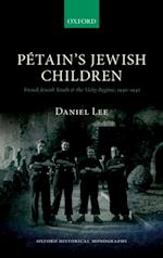 Pétains Jewish Children: French Jewish Youth and the Vichy Regime, 1940-1942 af Daniel Lee