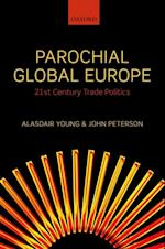 Parochial Global Europe: 21st Century Trade Politics af Alasdair R Young