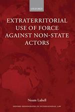 Extraterritorial Use of Force Against Non-State Actors (Oxford Monographs in International Law)
