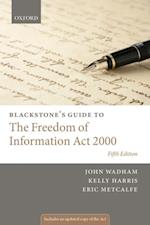Blackstone's Guide to the Freedom of Information Act 2000 (Blackstone's Guides)