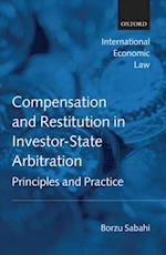 Compensation and Restitution in Investor-State Arbitration: Principles and Practice (International Economic Law Series)