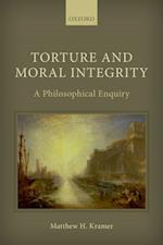 Torture and Moral Integrity: A Philosophical Enquiry