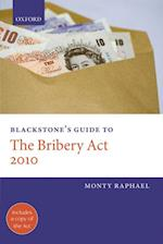 Blackstone's Guide to the Bribery Act 2010 (Blackstone's Guides)