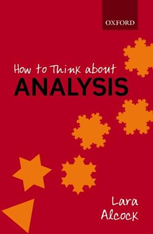 How to Think About Analysis af Lara Alcock