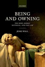 Being and Owning: The Body, Bodily Material, and the Law