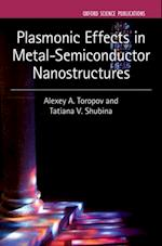 Plasmonic Effects in Metal-Semiconductor Nanostructures (Series on Semiconductor Science And Technology)