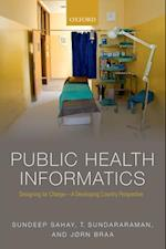 Public Health Informatics af Sundeep Sahay, Jorn Braa, T Sundararaman