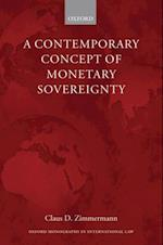 Contemporary Concept of Monetary Sovereignty (Oxford Monographs in International Law)