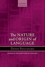 Nature and Origin of Language (Oxford Studies in the Evolution of Language)