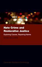 Hate Crime and Restorative Justice: Exploring Causes, Repairing Harms (Clarendon Studies in Criminology)
