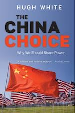 China Choice: Why We Should Share Power af Hugh White