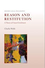 Reason and Restitution: A Theory of Unjust Enrichment (Oxford Legal Philosophy)