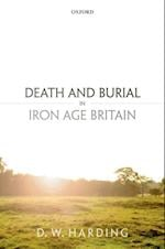 Death and Burial in Iron Age Britain
