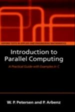 Introduction to Parallel Computing: A practical guide with examples in C (Oxford Texts in Applied and Engineering Mathematics)