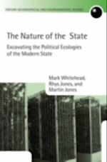 Nature of the State: Excavating the Political Ecologies of the Modern State (Oxford Geographical and Environmental Studies Series)