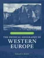 Physical Geography of Western Europe (Oxford Regional Environments)