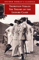 Theory of the Leisure Class (OXFORD WORLD'S CLASSICS)