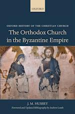 Orthodox Church in the Byzantine Empire (OXFORD HISTORY OF THE CHRISTIAN CHURCH)