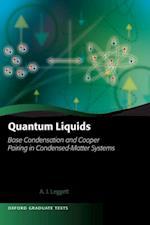 Quantum Liquids: Bose condensation and Cooper pairing in condensed-matter systems (Oxford Graduate Texts)