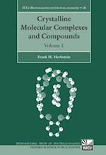 Crystalline Molecular Complexes and Compounds: Structures and Principles (International Union of Crystallography Monographs on Crystallography)