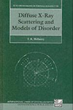 Diffuse X-Ray Scattering and Models of Disorder (International Union of Crystallography Monographs on Crystallography)