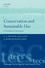 Conservation and Sustainable Use: A Handbook of Techniques (Techniques in Ecology & Conservation)
