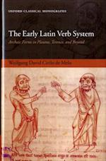 Early Latin Verb System: Archaic Forms in Plautus, Terence, and Beyond (Oxford Classical Monographs)