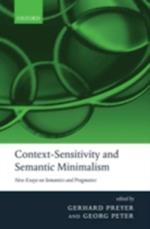 Context-Sensitivity and Semantic Minimalism: New Essays on Semantics and Pragmatics