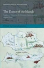 Dance of the Islands: Insularity, Networks, the Athenian Empire, and the Aegean World (Oxford Classical Monographs)