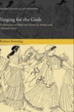 Singing for the Gods: Performances of Myth and Ritual in Archaic and Classical Greece (Oxford Classical Monographs)