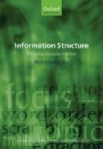 Information Structure: The Syntax-Discourse Interface (Oxford Surveys in Syntax amp amp Morphology)
