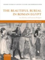 Beautiful Burial in Roman Egypt: Art, Identity, and Funerary Religion (Oxford Studies in Ancient Culture amp amp Representation)