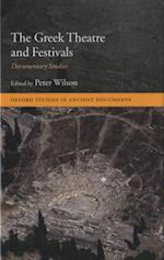 Greek Theatre and Festivals: Documentary Studies (Oxford Studies in Ancient Documents)