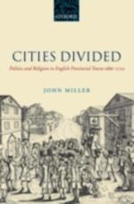 Cities Divided: Politics and Religion in English Provincial Towns 1660-1722 af John Miller