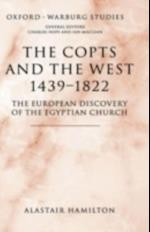 Copts and the West, 1439-1822: The European Discovery of the Egyptian Church (Oxford-Warburg Studies)