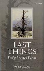 Last Things: Emily Brontë's Poems