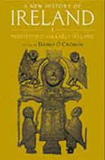 New History of Ireland, Volume I: Prehistoric and Early Ireland (NEW HISTORY OF IRELAND)