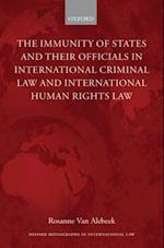 Immunity of States and Their Officials in International Criminal Law and International Human Rights Law (Oxford Monographs in International Law)