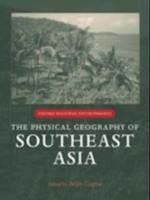 Physical Geography of Southeast Asia (Oxford Regional Environments)