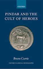 Pindar and the Cult of Heroes (Oxford Classical Monographs)