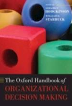 Oxford Handbook of Organizational Decision Making (Oxford Handbooks in Business and Management C)