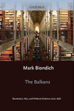 Balkans: Revolution, War, and Political Violence since 1878 (Zones of Violence)