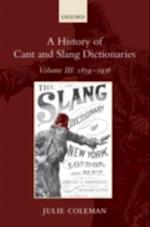 History of Cant and Slang Dictionaries: Volume III: 1859-1936 (A History of Cant and Slang Dictionaries)