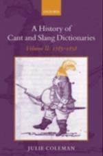 History of Cant and Slang Dictionaries: Volume 2: 1785-1858 (A History of Cant and Slang Dictionaries)