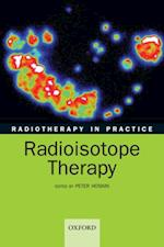 Radiotherapy in practice - radioisotope therapy (Radiotherapy in Practice)