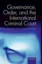 Governance, Order, and the International Criminal Court: Between Realpolitik and a Cosmopolitan Court